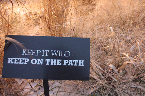 Keep It Wild! Stay on the Path!